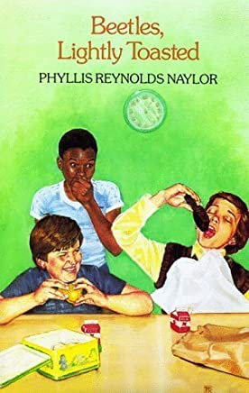 Beetles, Lightly Toasted by Phyllis Reynolds Naylor (1987-09-30)
