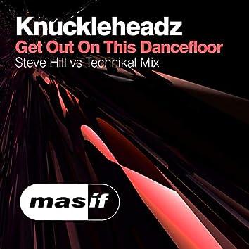 Get out on the Dancefloor (Steve Hill vs. Technikal Mix)