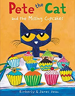 Pete the Cat and the Missing Cupcakes by [James Dean, Kimberly Dean]