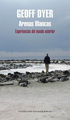 Arenas blancas: Experiencias del mundo exterior (Literatura Random House)
