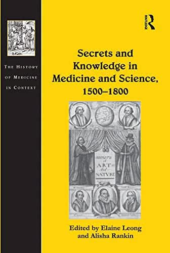 Secrets and Knowledge in Medicine and Science, 1500–1800 (The History of Medicine in Context) (English Edition)