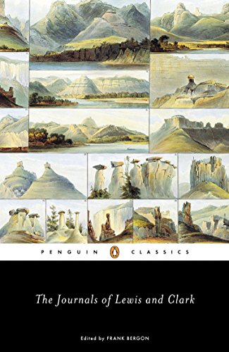 Compare Textbook Prices for The Journals of Lewis and Clark Lewis & Clark Expedition Illustrated Edition ISBN 9780142437360 by Lewis, Meriwether,Clark, William,Bergon, Frank