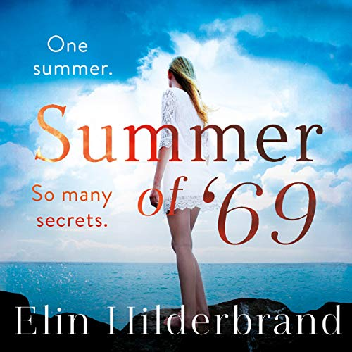Summer of '69     One Summer. So Many Secrets...              By:                                                                                                                                 Elin Hilderbrand                               Narrated by:                                                                                                                                 Laurel Lefkow                      Length: 13 hrs and 21 mins     Not rated yet     Overall 0.0