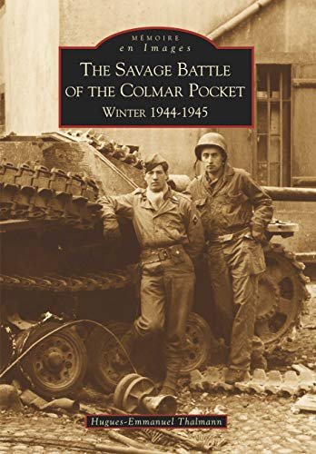 Savage Battle of the Colmar Pocket (The) (French Edition)