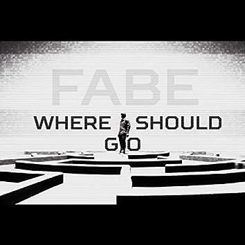 Where I Should Go