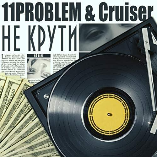 11Problem, Cruiser