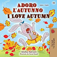 I Love Autumn (Italian English Bilingual Children's Book) (Italian English Bilingual Collection)