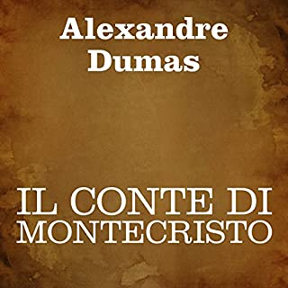 Il conte di Montecristo [The Count of Monte Cristo]                   By:                                                                                                                                 Alexandre Dumas                               Narrated by:                                                                                                                                 Silvia Cecchini                      Length: 45 hrs and 18 mins     6 ratings     Overall 4.3