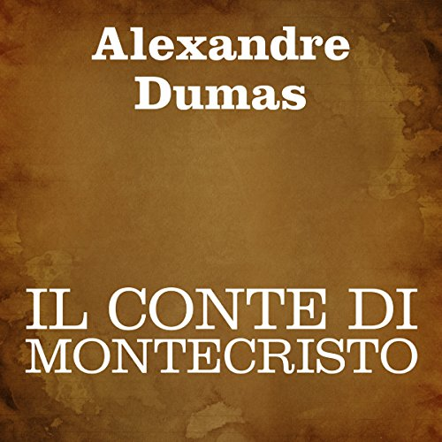 Il conte di Montecristo [The Count of Monte Cristo] audiobook cover art