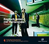Englisch lernen mit The Grooves: Travelling.Coole Pop & Jazz Grooves / Audio-CD mit Booklet (The Grooves digital publishing)