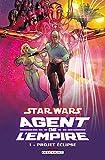 Star Wars - Agent de l'empire T01 - Projet Eclipse