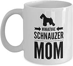 Miniature Schnauzer MomFunny for Miniature Schnauzer Pets Lovers Coffee Mugs - for Christmas, Retirement, Thank You, Happy 11 Oz