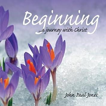 Beginning...A Journey With Jesus Christ