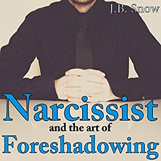 Narcissist and the Art of Foreshadowing: Overt and Covert Threats and their Maddening Efficacy     Transcend Mediocrity, Book 153              By:                                                                                                                                 J.B. Snow                               Narrated by:                                                                                                                                 D Gaunt                      Length: 24 mins     1 rating     Overall 5.0