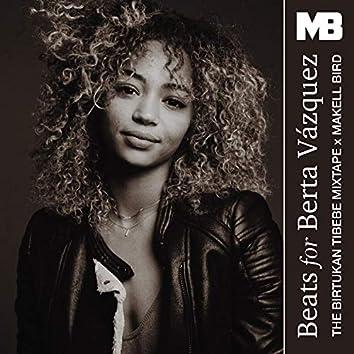 Beats for Berta Vázquez (The Birtukan Tibebe MixTape)