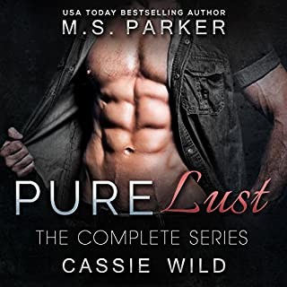 Pure Lust: The Complete Series Box Set                   Written by:                                                                                                                                 M. S. Parker,                                                                                        Cassie Wild                               Narrated by:                                                                                                                                 A.C. Edwards                      Length: 15 hrs and 47 mins     Not rated yet     Overall 0.0