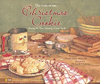 The Gift of the Christmas Cookie: Sharing the True Meaning of Jesus' Birth