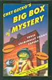 Chet Gecko's Big Box of Mystery: Three Hilarious Capers: The Chameleon Wore Chartreuse, The Mystery of Mr. Nice, and...