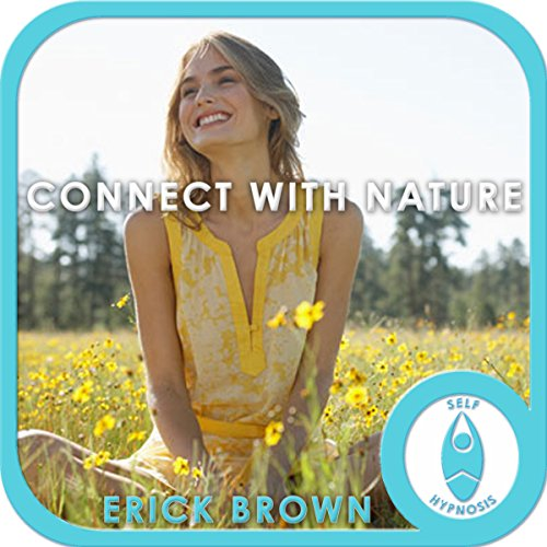 Connect with Nature: Hypnosis & Meditation audiobook cover art