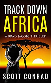 Track Down Africa (A Brad Jacobs Thriller Book 1)