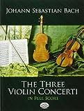 The Three Violin Concerti (Dover Music Scores)