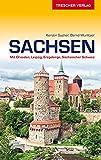 Reiseführer Sachsen: Mit Dresden, Leipzig, Erzgebirge und Sächsischer Schweiz