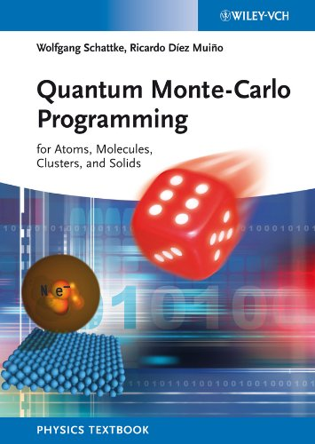 Quantum Monte-Carlo Programming: For Atoms, Molecules, Clusters, and Solids (English Edition)