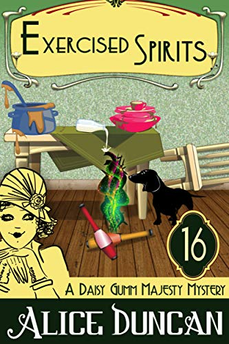 Exercised Spirits (A Daisy Gumm Majesty Mystery, Book 16): Historical Cozy Mystery