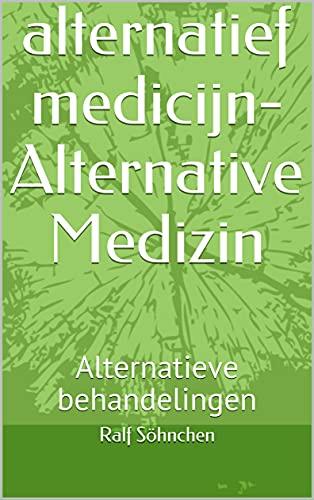alternatief medicijn-Alternative Medizin: Alternatieve behandelingen