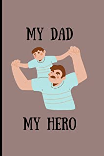 My Dad MY Hero journal/notebook:   Journal / notebook / workbook for Dad   80 lined pages   Gift for Dad's