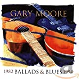 Ballads & Blues 1982-1994 - ary Moore