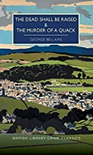 The Dead Shall be Raised and Murder of a Quack (British Library Crime Classics)