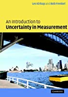 An Introduction to Uncertainty in Measurement: Using the GUM (Guide to the Expression of Uncertainty in Measurement) by L. Kirkup R. B. Frenkel(2006-06-12)