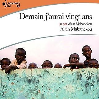 Demain j'aurai vingt ans                   De :                                                                                                                                 Alain Mabanckou                               Lu par :                                                                                                                                 Alain Mabanckou                      Durée : 9 h et 16 min     10 notations     Global 4,7