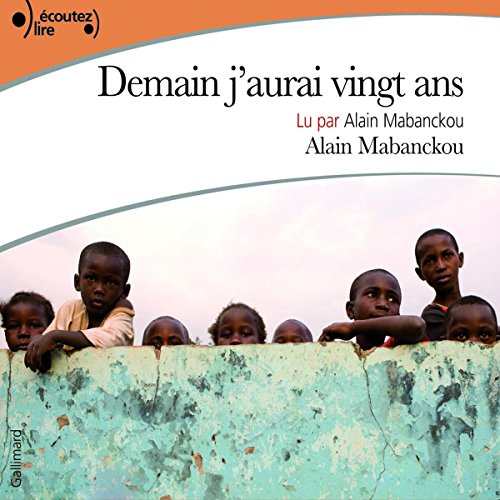 Demain j'aurai vingt ans                   By:                                                                                                                                 Alain Mabanckou                               Narrated by:                                                                                                                                 Alain Mabanckou                      Length: 9 hrs and 16 mins     7 ratings     Overall 5.0