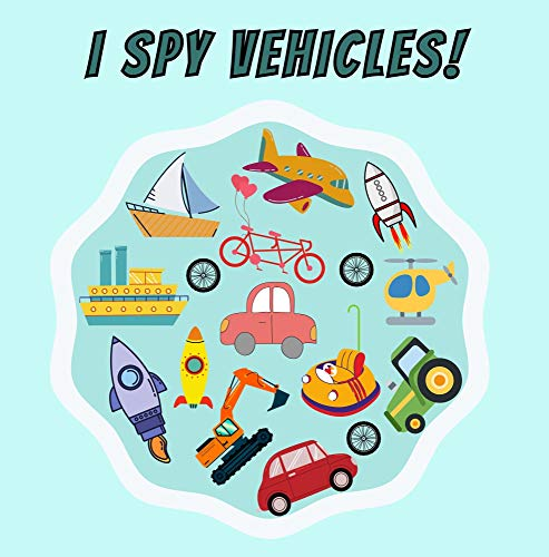 I Spy Vehicles: Fun Little Book For Boys 2-4 Year Olds Educational Guessing Game For Toddler (English Edition)