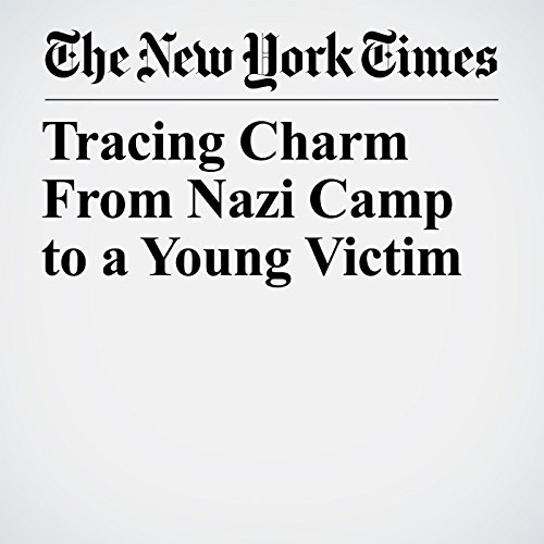 Tracing Charm From Nazi Camp to a Young Victim copertina