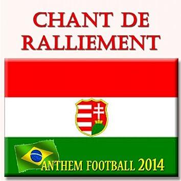 Chant de Ralliement (Anthem Football 2014)