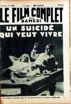 FILM COMPLET (LE) [No 1160] du 23/04/1932 - UN SUICIDE QUI VEUT VIVRE PAR AUBYN - PORTRAIT DE JEANNE FUSIER-GIR