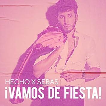 Hecho x Sebas: ¡Vamos de Fiesta!