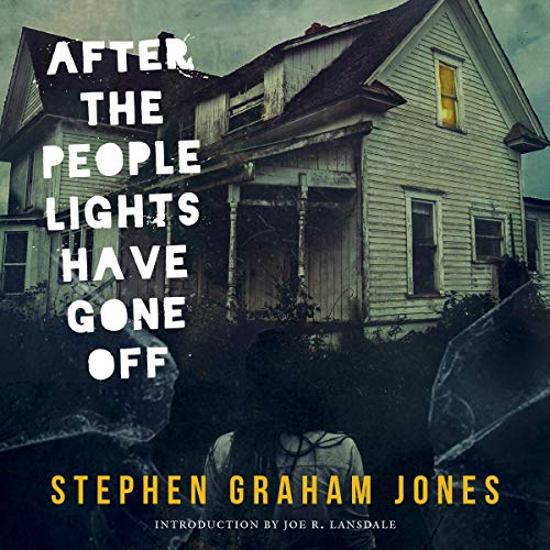 After the People Lights Have Gone Off                   By:                                                                                                                                 Stephen Graham Jones                               Narrated by:                                                                                                                                 Eric G. Dove                      Length: 6 hrs and 48 mins     23 ratings     Overall 4.0
