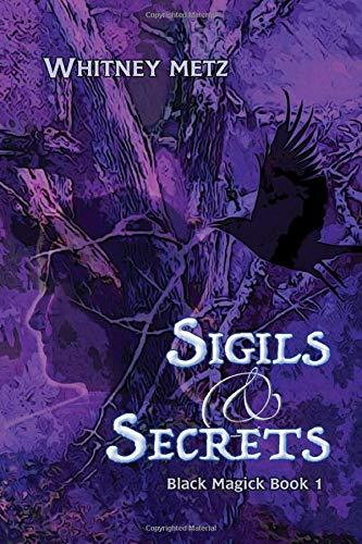 Sigils & Secrets: Black Magick Book 1