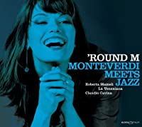 Round M - Monteverdi Meets Jaz by MONTEVERDI / MERULA / SANCES