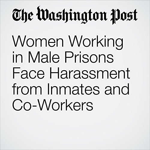 Women Working in Male Prisons Face Harassment from Inmates and Co-Workers copertina