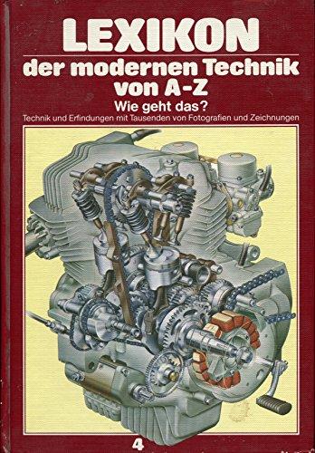 Lexikon der modernen Technik von A-Z. Wie geht das? Band 4. - Themen: Kupfer - Luftschleuse - Mikrometerschraube - Nocken - Oszillator - Pitot-Rohr ...