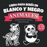Libro para Bebés en Blanco y Negro Animales: Imágenes de Alto Contraste para Estimulación Visiva, Desarrollo Cerebral, Educación Sensorial   Regalo ... Niña Niño Recién Nacidos de 0 a 3 6 12 Meses