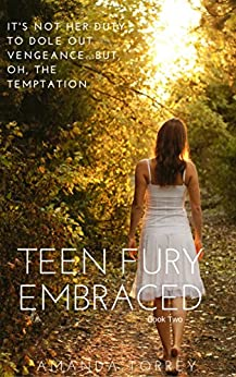 Teen Fury: Embraced by [Amanda Torrey]