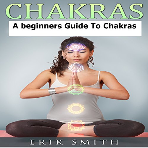 Chakras: A Beginner's Guide to Chakras cover art