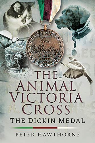 Hawthorne, P: Animal Victoria Cross: The Dickin Medal