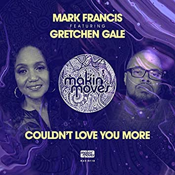I Couldn't Love You More (feat. Gretchen Gale)